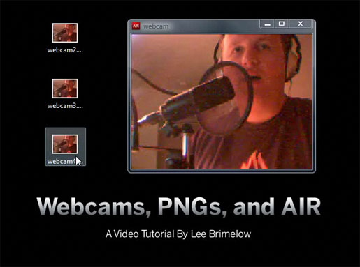 Webcams, PNGs, and AIR