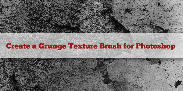 Create a Grunge Texture Brush in Photoshop